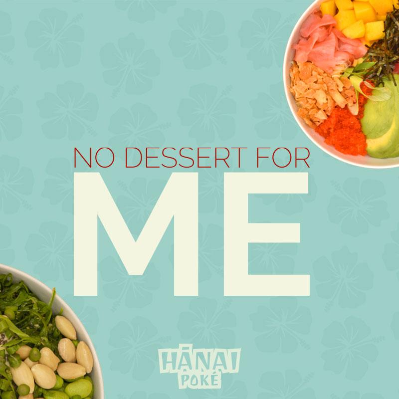 No Dessert For ME